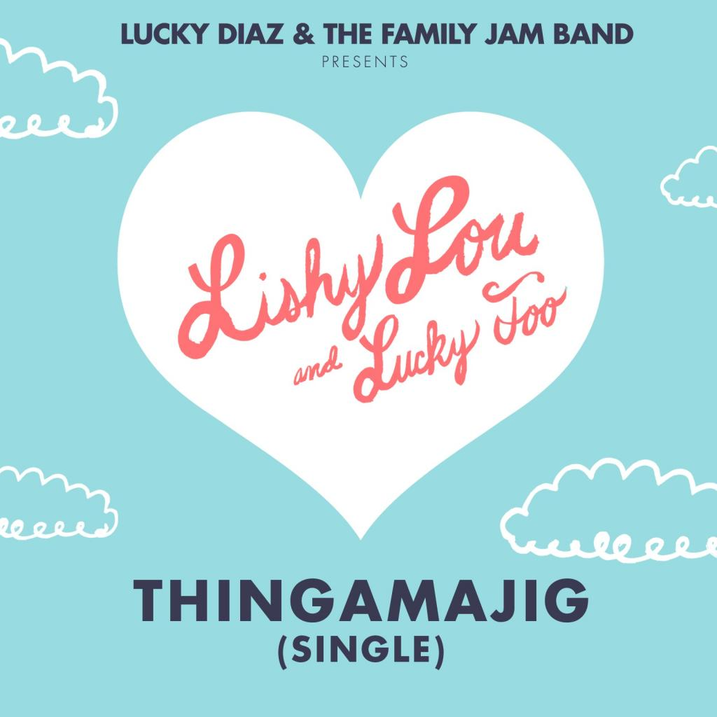 Kids' music download of the week: Lucky Diaz's Thingamajig
