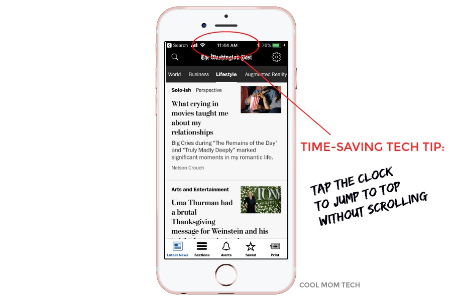 Time saving tech tip from Cool Mom Tech: Tap the clock at the top of any iPhone to jump to the top of a long page instead of scrolling up