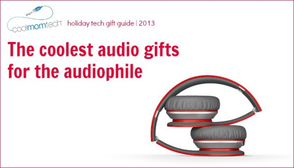 coolest audio gifts | holiday gift guide 2013 cool mom tech