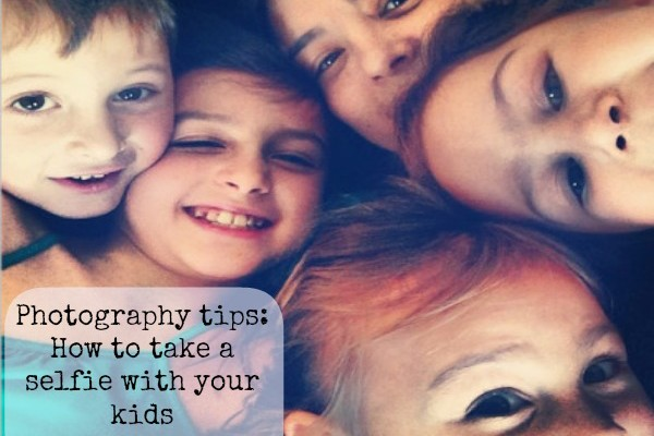 How to take a selfie with your kids   cool mom tech