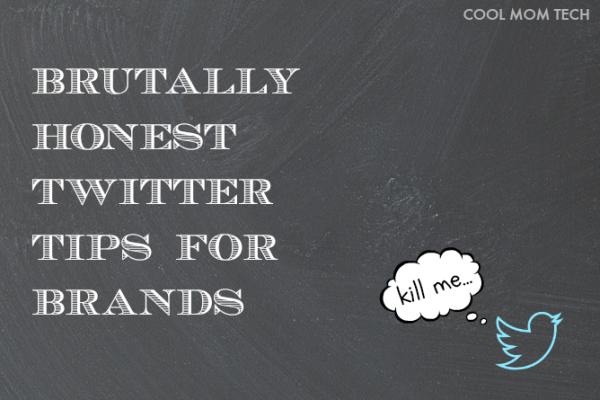 Brutally honest Twitter tips for brands | Cool Mom Tech