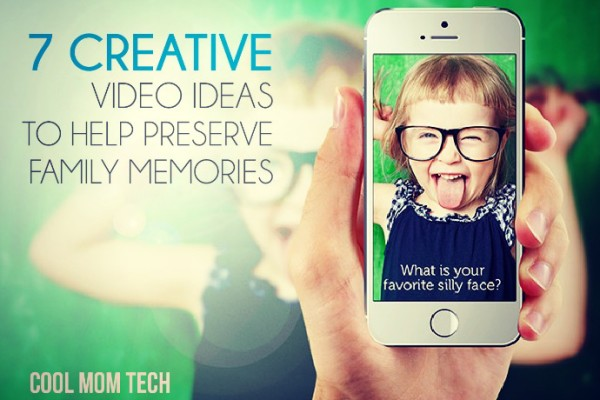 7 creative video ideas for families to preserve memories in fun ways | CoolMomTech.com
