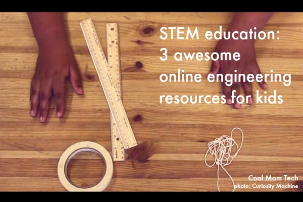3 of the best online engineering + STEM resources for kids to learn more | coolmomtech.com