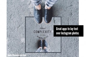 Instagram apps that allows you to add text over photos? Reader Q & A.