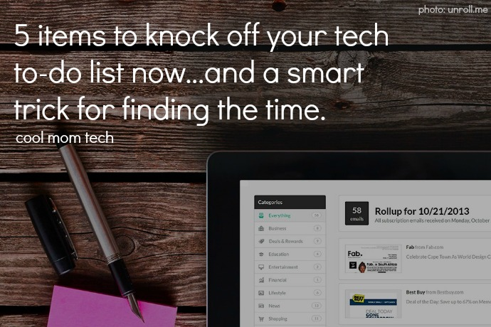 5 things to knock off your tech to-do list, and how to find the time. Thanks to Gretchen Rubin.