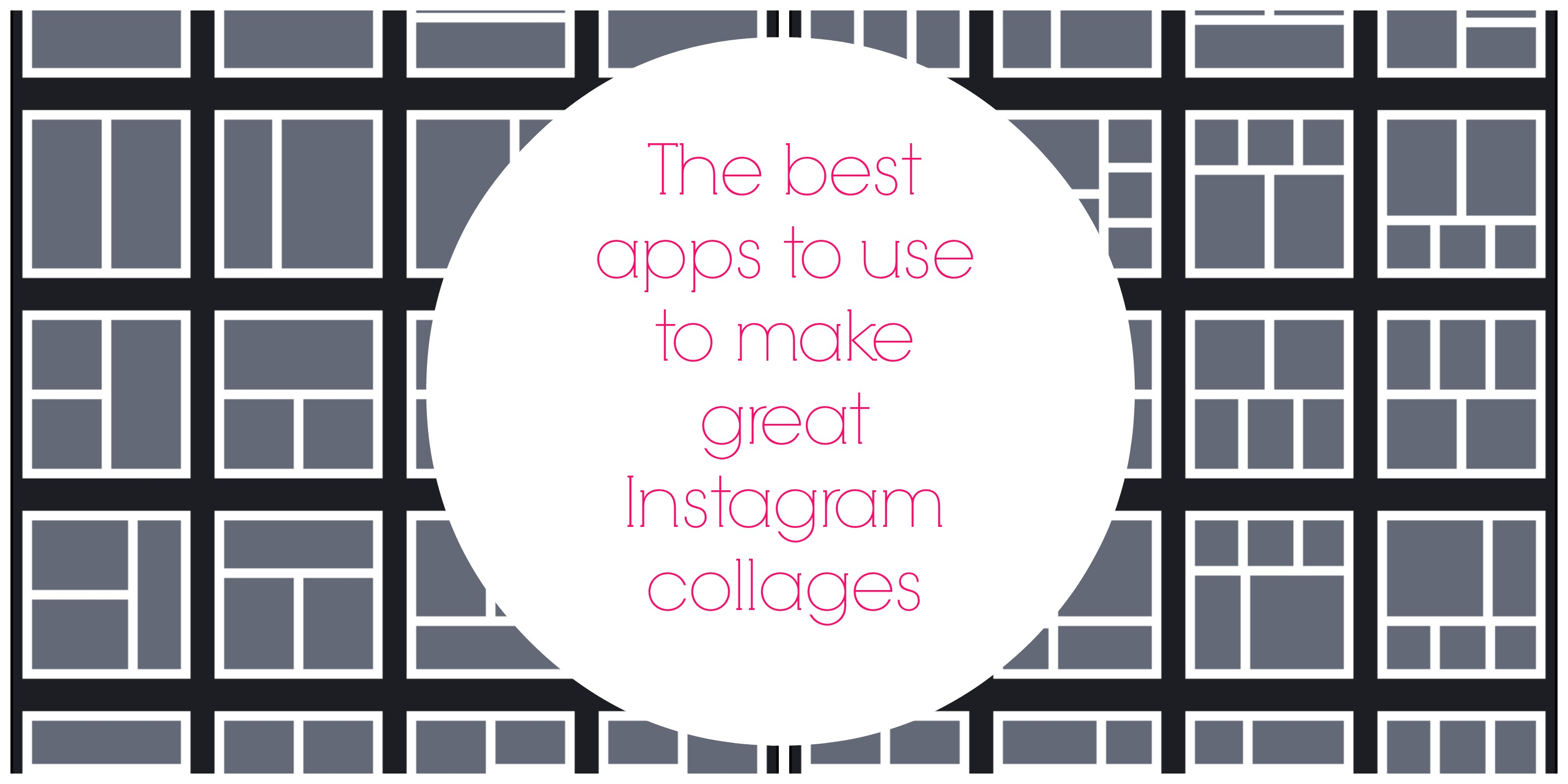 The best Instagram collage apps: Which to use when one picture just isn't enough.
