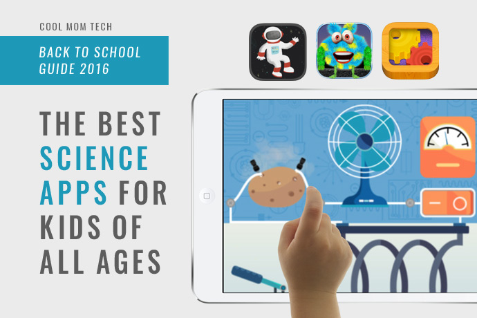 15 of the best science apps for preschoolers through teens: Back-to-School tech guide