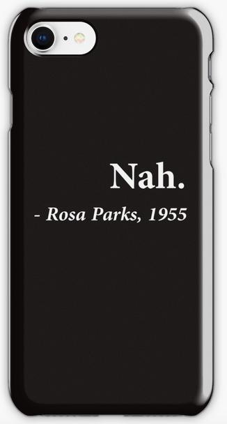 The coolest iPhone X cases: Nah, Rosa Parks