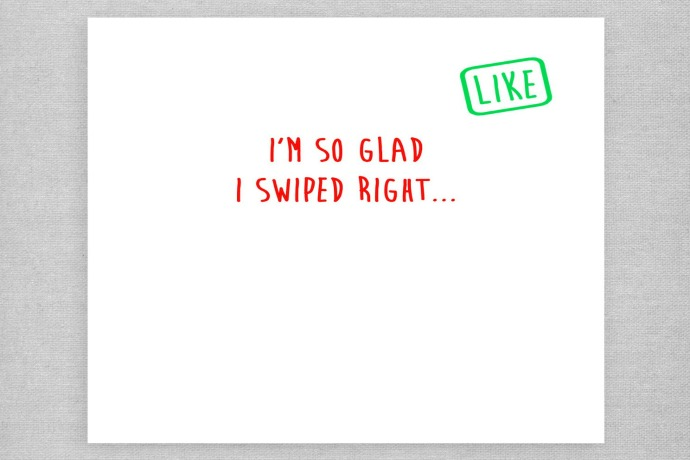 I'm so glad I swiped right | Funny Valentine's Day card at Naughty Little Cards