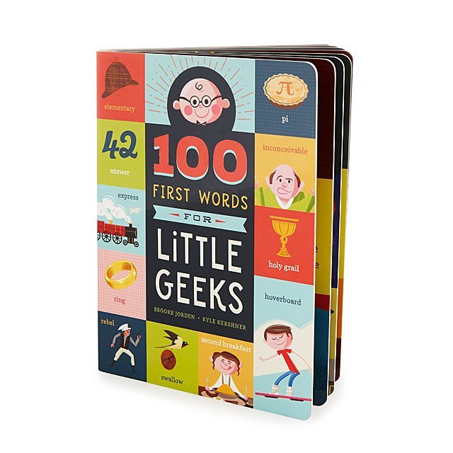 Geek parent alert: Add 100 First Words for Little Geeks to your home library, stat.