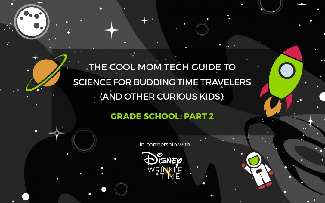 Science Activities for Grade Schoolers (Part 2): The Cool Mom Tech Science Guide for Kids