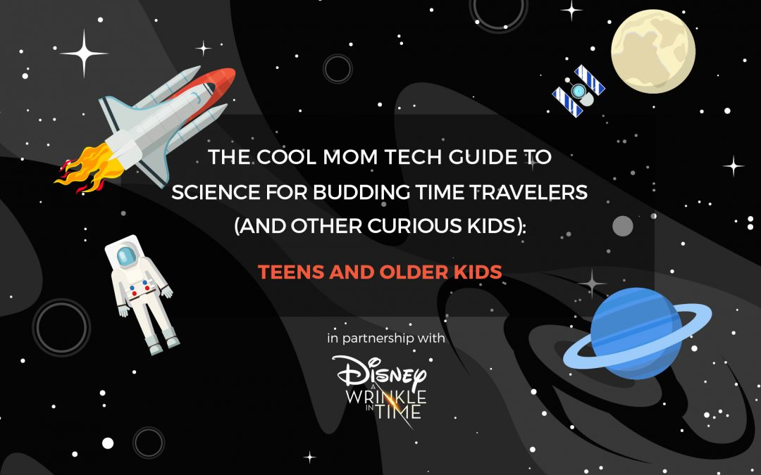 Science Activities for Teens and Older Kids: The Cool Mom Tech Science Guide for Kids