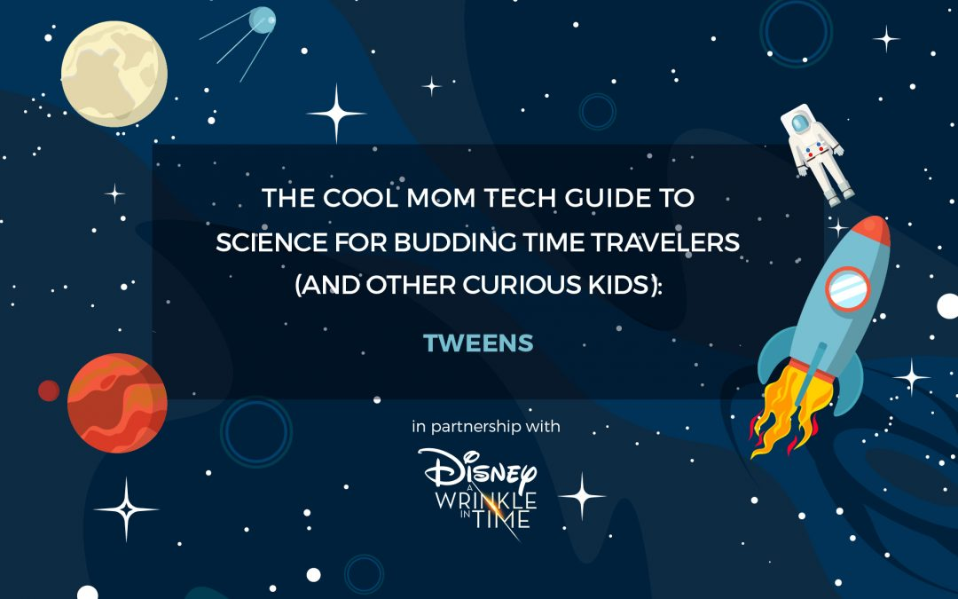 Science Activities for Tweens: The Cool Mom Tech Science Guide for Kids