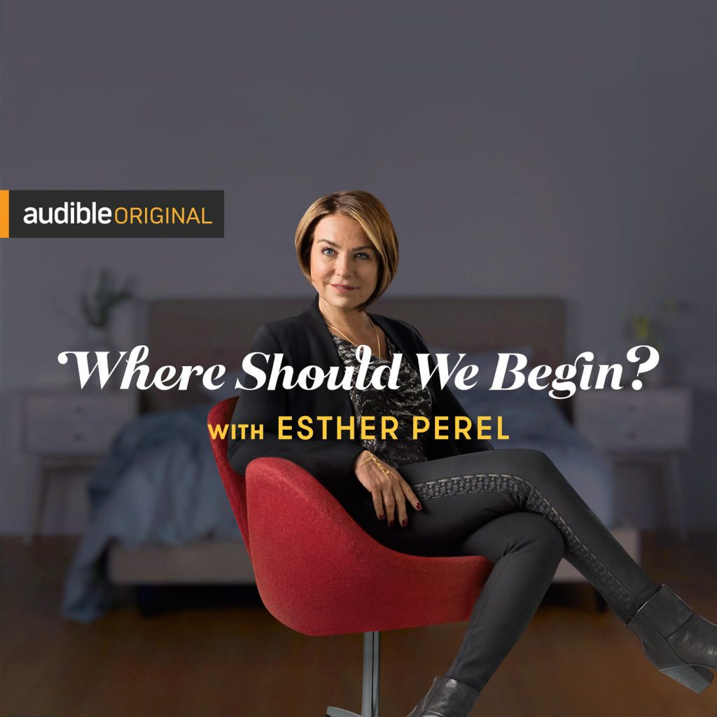 8 podcasts I listened to this month: Esther Perel's Where Should We Begin