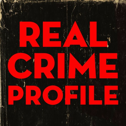 What we're listening to: Real Crime Profile podcast