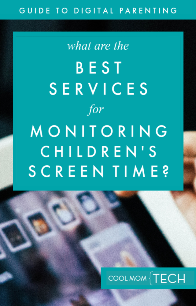 The 5 best tools and services for monitoring children's screen time | Cool Mom Tech Guide to Digital Parenting