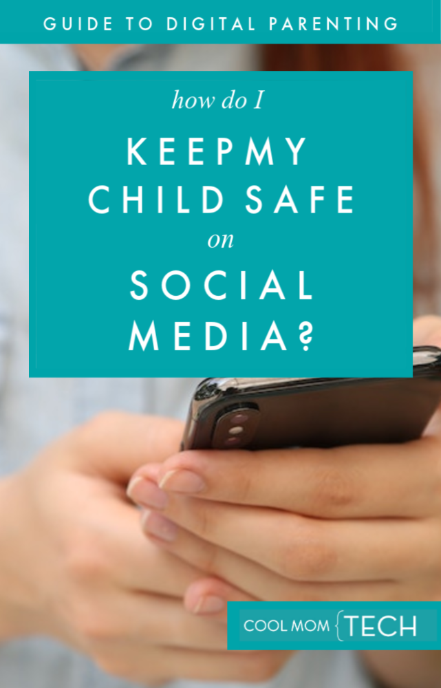 Digital Parenting Guide: How to keep kids safe on social media with 9 smart, helpful tips | CoolMomTech.com