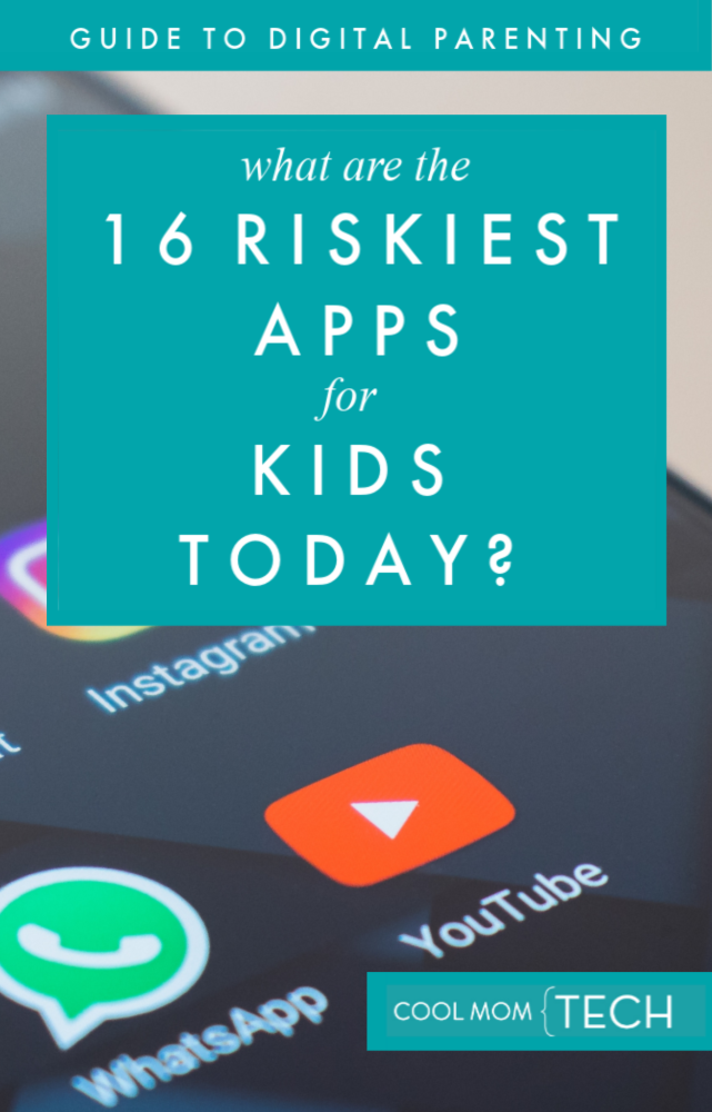 Guide to Digital Parenting: The riskiest apps for kids today in 2019 | Cool Mom Tech