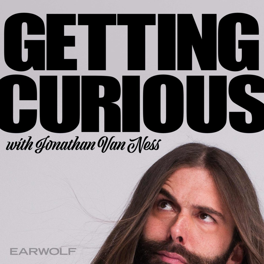 5 podcasts we liked this month: Getting Curious with Jonathan Van Ness