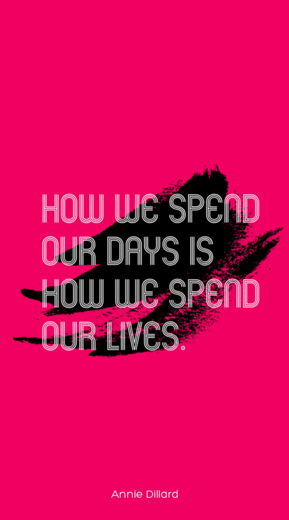 Lock screen wallpaper for more mindful screen time from Cool Mom Tech: How we spend our days is how we spend our lives