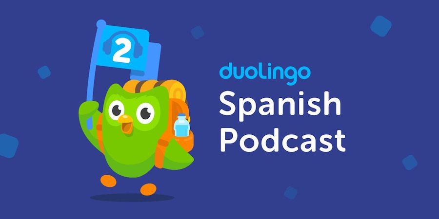 Great podcasts to help you learn a foreign language: Duolingo Spanish