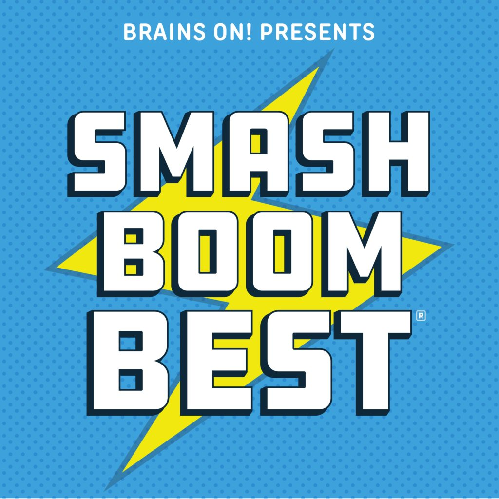 15 awesome podcasts for kids: Smash Boom Best