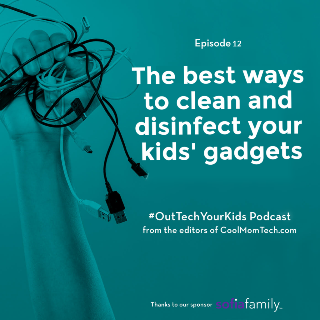 How to clean and disinfect your kids' gadgets | Out-Tech Your Kids Ep 12