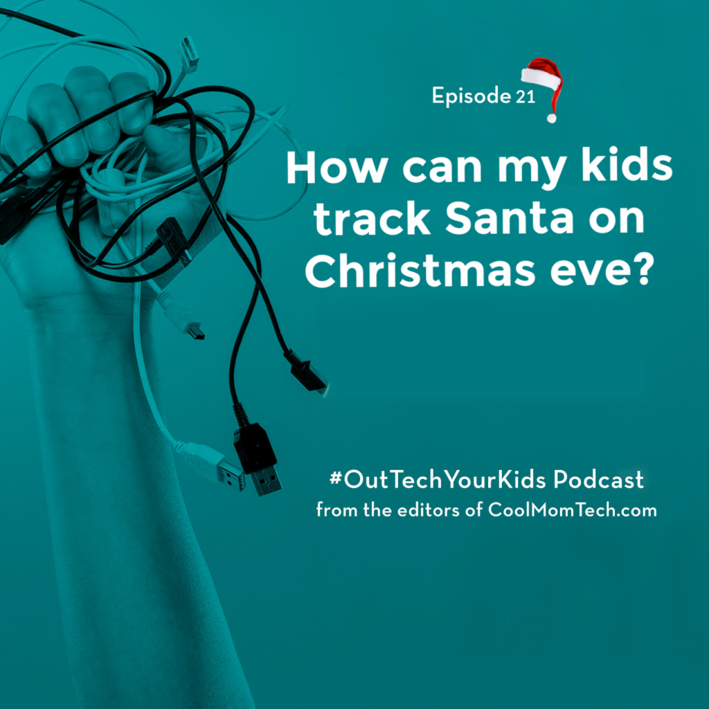 3 cool apps and websites for tracking Santa Claus on Christmas Eve | Out-Tech Your Kids Ep 21